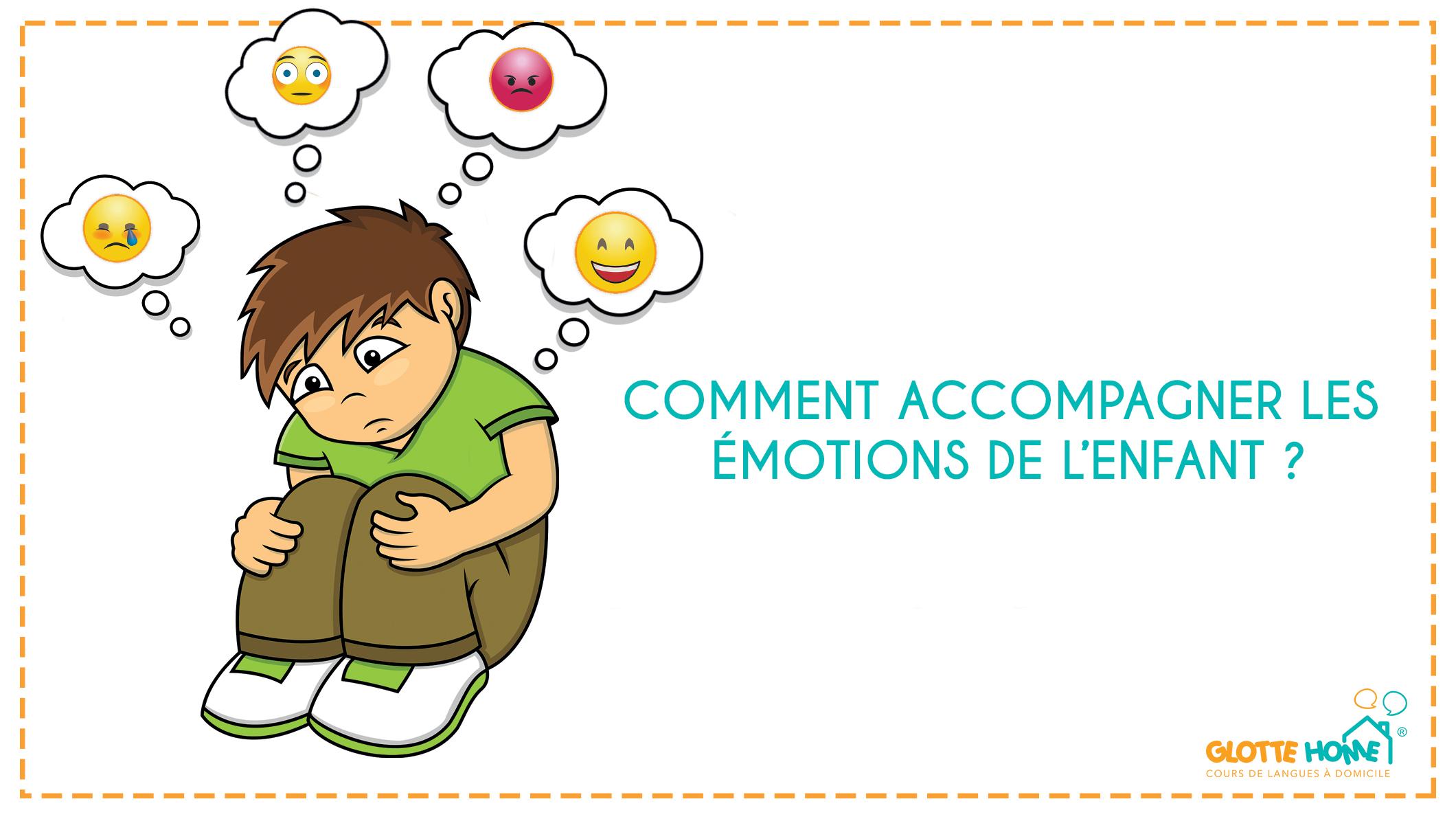 Accompagner les émotions de l'enfant