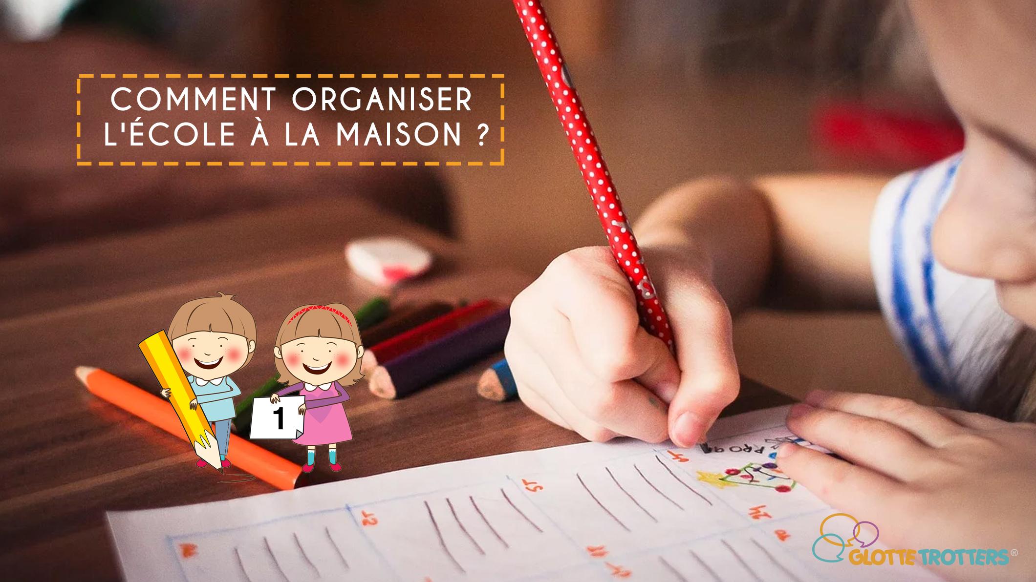 Organiser l'école à la maison